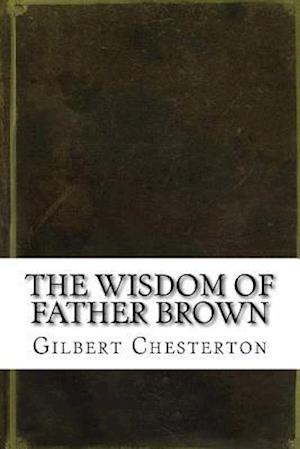 Bog, paperback The Wisdom of Father Brown af Gilbert Keith Chesterton