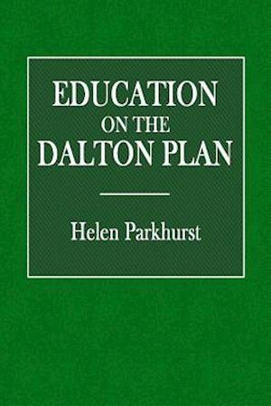 Bog, paperback Education on the Dalton Plan af Helen Parkhurst