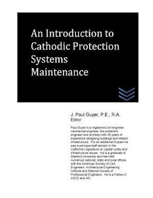 Bog, paperback An Introduction to Cathodic Protection Systems Maintenance af J. Paul Guyer
