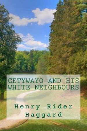 Bog, paperback Cetywayo and His White Neighbours af Henry Rider Haggard