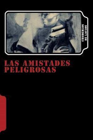 Bog, paperback Las Amistades Peligrosas (Spanish Edition) af Choderlos De Laclos
