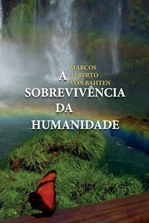 Bog, paperback A Sobrevivencia Da Humanidade af Marcos Alberto Von Bahten