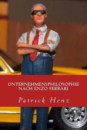 Bog, paperback Unternehmensphilosophie Nach Enzo Ferrari af Patrick Henz