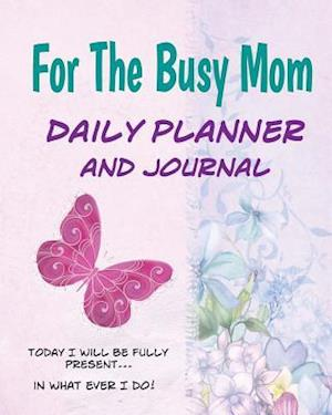 Bog, paperback For the Busy Mom Daily Planner and Journal af Debbie Miller