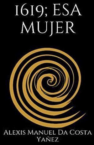 Bog, paperback 1619 ESA Mujer af Alexis Manuel Da Costa Yanez
