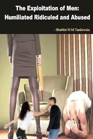 Bog, paperback The Exploitation of Men af Shabbir H. M. Tankiwala