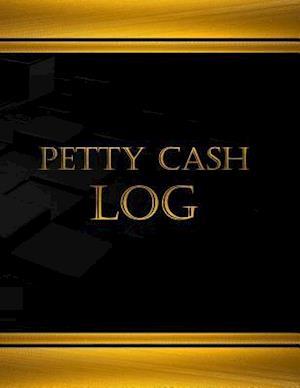 Bog, paperback Petty Cash Log (Log Book, Journal - 125 Pgs, 8.5 X 11 Inches) af Centurion Logbooks