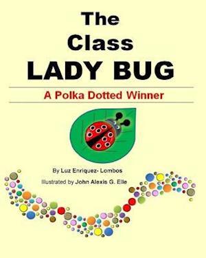 Bog, paperback The Class Lady Bug af Mrs Luz Enriquez Lombos