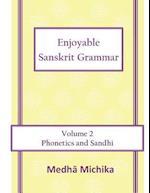 Enjoyable Sanskrit Grammar Volume 2 Phonetics & Sandhi af Medha Michika
