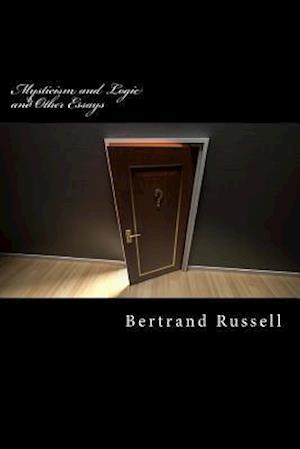 Bog, paperback Mysticism and Logic and Other Essays af Bertrand Russell