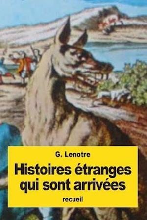 Bog, paperback Histoires Etranges Qui Sont Arrivees af G. Lenotre