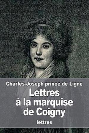 Bog, paperback Lettres a la Marquise de Coigny af Charles-Joseph Prince De Ligne