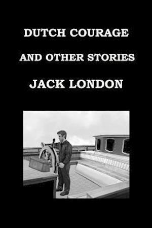 Bog, paperback Dutch Courage and Other Stories by Jack London af Jack London