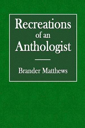 Bog, paperback Recreations of an Anthologist af Brander Matthews