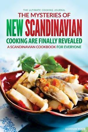 Bog, paperback The Mysteries of New Scandinavian Cooking Are Finally Revealed af Gordon Rock