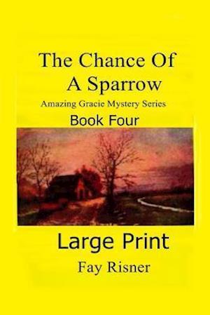 Bog, paperback The Chance of a Sparrow af Fay Risner