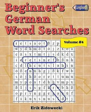 Bog, paperback Beginner's German Word Searches - Volume 4 af Erik Zidowecki