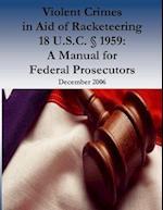 Violent Crimes in Aid of Racketeering 18 U.S.C. 1959