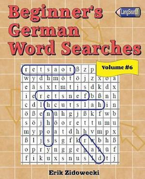 Bog, paperback Beginner's German Word Searches - Volume 6 af Erik Zidowecki