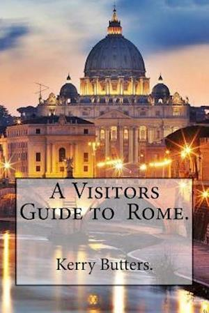 Bog, paperback A Visitors Guide to Rome. af Kerry Butters