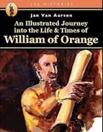 An Illustrated Journey Into the Life & Times of William of Orange