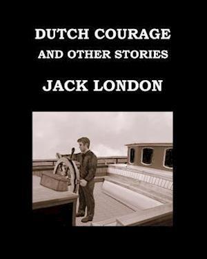 Bog, paperback Dutch Courage and Other Stories Jack London af Jack London