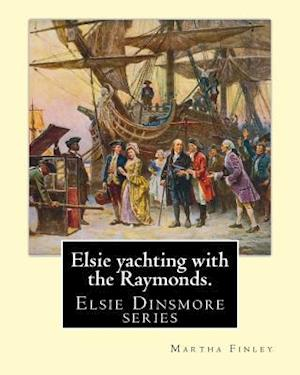 Bog, paperback Elsie Yachting with the Raymonds. by af Martha Finley