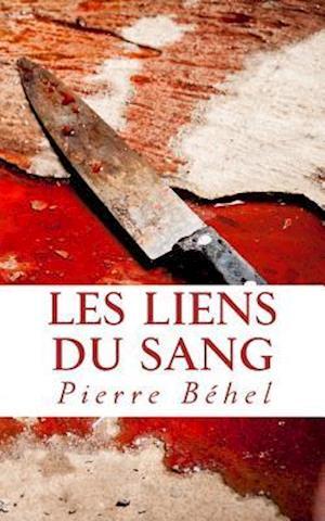 Bog, paperback Les Liens Du Sang af Pierre Behel