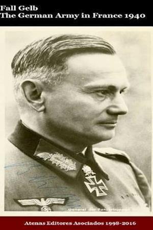 Bog, paperback Fall Gelb the German Army in France 1940 af MR Gustavo Uruena a.