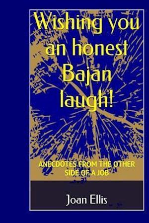 Bog, paperback Wishing You an Honest Bajan Laugh! af Joan Ellis