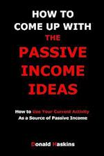How to Come Up with the Passive Income Ideas