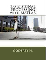Basic Signal Processing with MATLAB af Godfrey H
