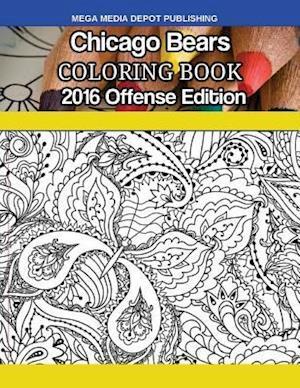 Bog, paperback Chicago Bears 2016 Offense Coloring Book af Mega Media Depot