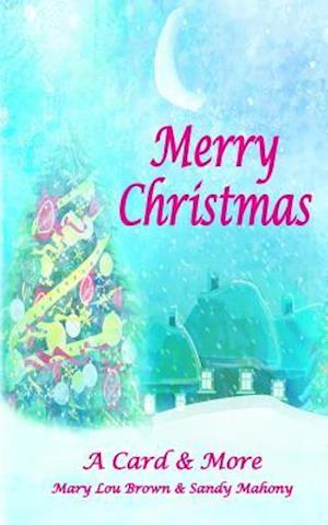 Bog, paperback Merry Christmas; A Card & More af Mary Lou Brown, Sandy Mahony