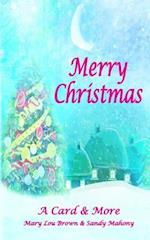 Merry Christmas; A Card & More