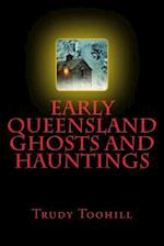Early Queensland Ghosts and Hauntings af Trudy Toohill