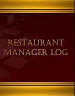 Restaurant Manager Log (Log Book, Journal - 125 Pgs, 8.5 X 11 Inches)