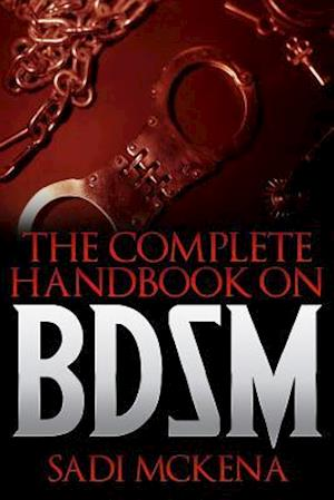 Bog, paperback The Complete Handbook on Bdsm af Sadi McKena