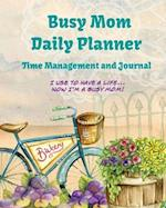Busy Mom Daily Planner Time Management and Journal