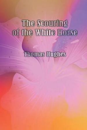 Bog, paperback The Scouring of the White Horse af Thomas Hughes