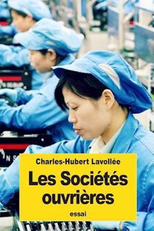 Bog, paperback Les Societes Ouvrieres af Charles-Hubert Lavollee