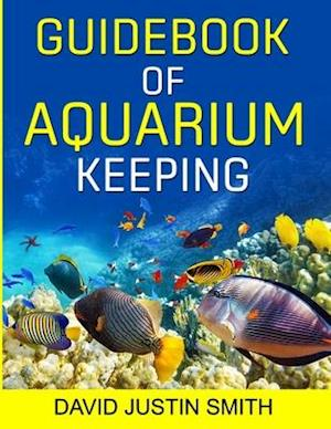 Bog, paperback Guidebook of Aquarium Keeping af David Justin Smith