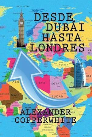 Bog, paperback Desde Dubai Hasta Londres af Alexander Copperwhite