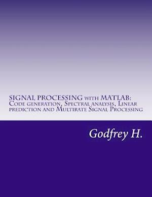 Signal Processing with MATLAB af Godfrey H