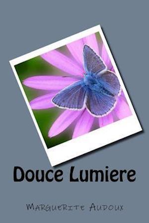 Bog, paperback Douce Lumiere af Mme Marguerite Audoux