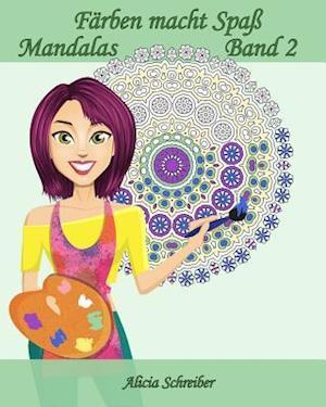 Farben Macht Spass - Mandalas - Band 2 af Alicia Schreiber