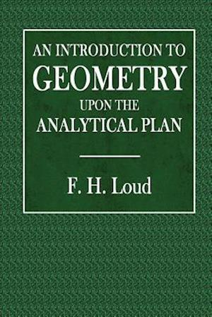 Bog, paperback An Introduction to Geometry Upon the Analytical Plan af F. H. Loud