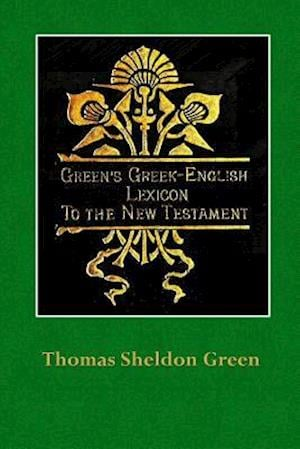 Bog, paperback Green's Greek-English Lexicon to the New Testament af Thomas Sheldon Green
