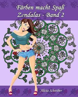 Farben Macht Spass - Zendalas - Band 2 af Alicia Schreiber