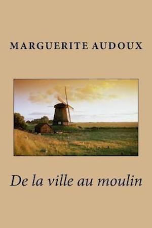 Bog, paperback de La Ville Au Moulin af Mme Marguerite Audoux
